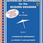 Advanced Techniques for the Modern Drummer: Coordinated Independence as Applied to Jazz and Be-Bo…