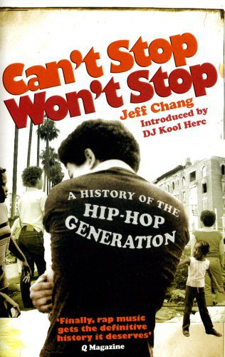 booksreddit.com:Can't Stop Won't Stop: A History of the Hip-Hop Generation