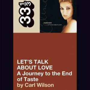 booksreddit.com:Celine Dion's Let's Talk About Love: A Journey to the End of Taste (33 1/3)