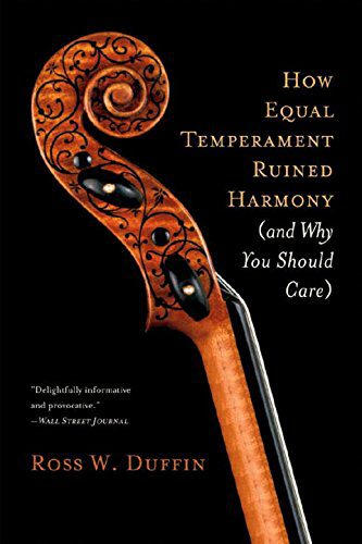 booksreddit.com:How Equal Temperament Ruined Harmony (and Why You Should Care)