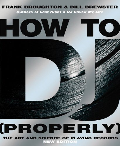 booksreddit.com:How to DJ (Properly): The Art and Science of Playing Records