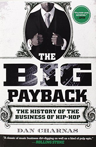 booksreddit.com:The Big Payback: The History of the Business of Hip-Hop