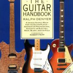 The Guitar Handbook: A Unique Source Book for the Guitar Player – Amateur or Professional, Acoust…