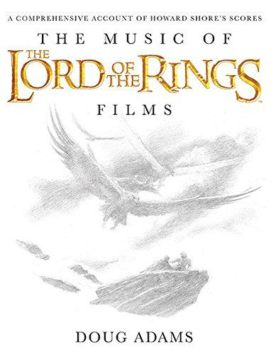 booksreddit.com:The Music of The Lord of the Rings Films: A Comprehensive Account of Howard Shore's Scores (Book ...
