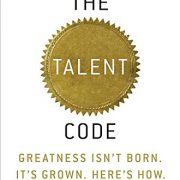 booksreddit.com:The Talent Code: Greatness Isn't Born. It's Grown. Here's How.