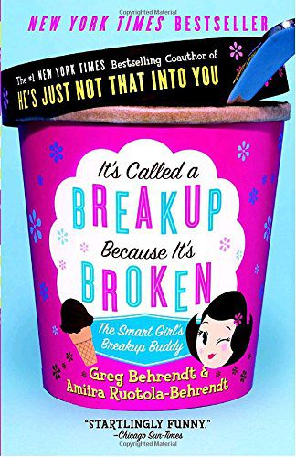 booksreddit.com:It's Called a Breakup Because It's Broken: The Smart Girl's Break-Up Buddy