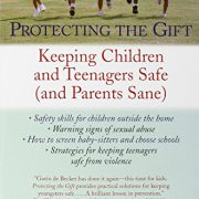 booksreddit.com:Protecting the Gift: Keeping Children and Teenagers Safe (and Parents Sane)